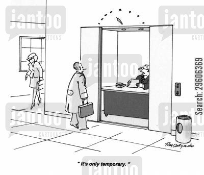 elevators cartoon humor: 'It's only temporary.'