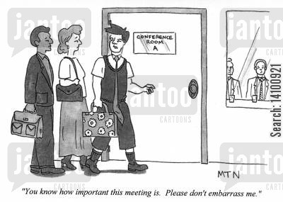 outfits cartoon humor: You know how important this meeting is. Please don't embarrass me.