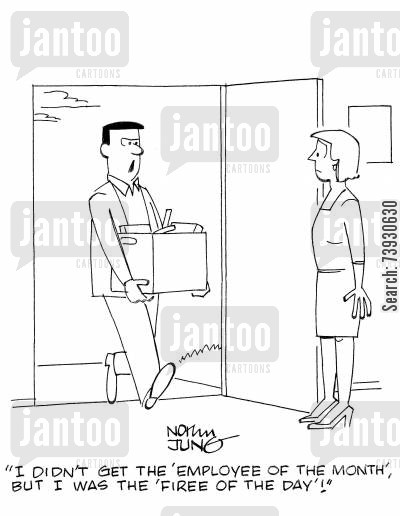 employee of the month cartoon humor: 'I didn't get the 'employee of the month', but I was the 'firee of the day'!'
