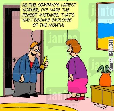employee of the month cartoon humor: 'As the company's laziest worker, I've made the fewest mistakes. That's why I became Employee of the Month!'