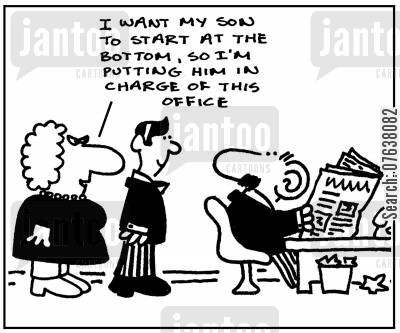 office managers cartoon humor: 'I want my son to start at the bottom, so I'm putting him in charge of this office.'