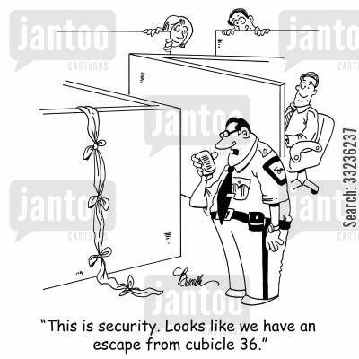 ropes cartoon humor: 'This is security. Looks like we have an escape from cubicle 36.'