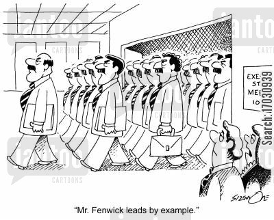 practice what you preach cartoon humor: 'Mr. Fenwick leads by example.'