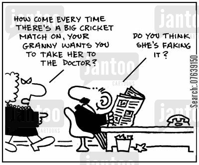 cricket fan cartoon humor: 'How come every time there's a big cricket match on, your granny wants you to take her to the doctor?' - 'Do you think she's faking it?'