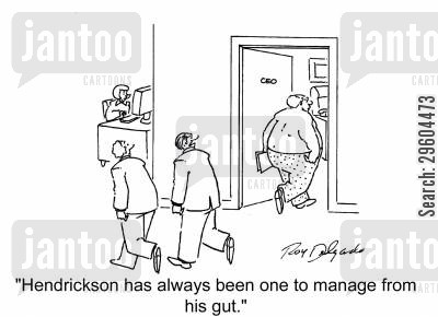 leading cartoon humor: 'Hendrickson has always been one to manage from his gut.'