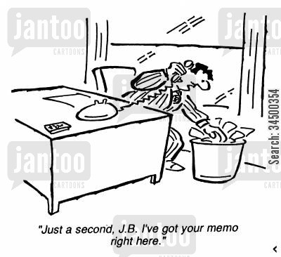 fileing cartoon humor: Just a second, JB I've got your memo right here.