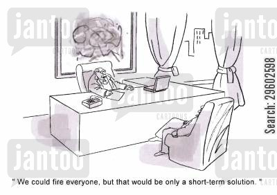 solve cartoon humor: 'We could fire everyone, but that would be only a short-term solution.'