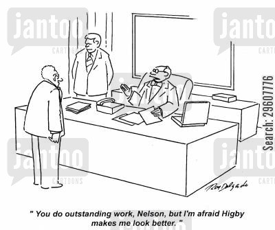 comparison cartoon humor: 'You do outstanding work, Nelson, but I'm afraid Higby makes me look better.'