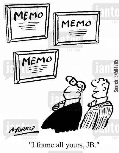 framed memo cartoon humor: I frame all yours, JB.