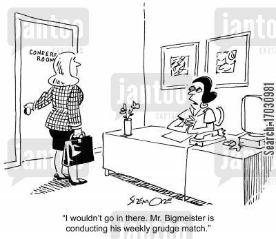 grudge match cartoon humor: 'I wouldn't go in there. Mr. Bigmeister is conducting his weekly grudge match.'