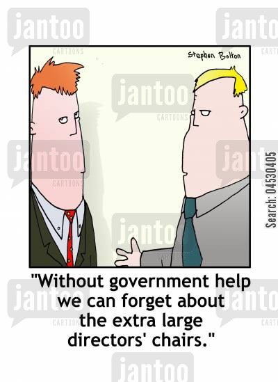 aid cartoon humor: 'Without government help we can forget about the extra large directors' chairs.'