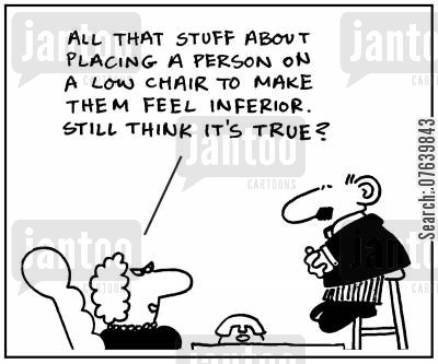inferiority complex cartoon humor: 'All that stuff about placing a person on a low chair to make them feel inferior. Still think it's true?'