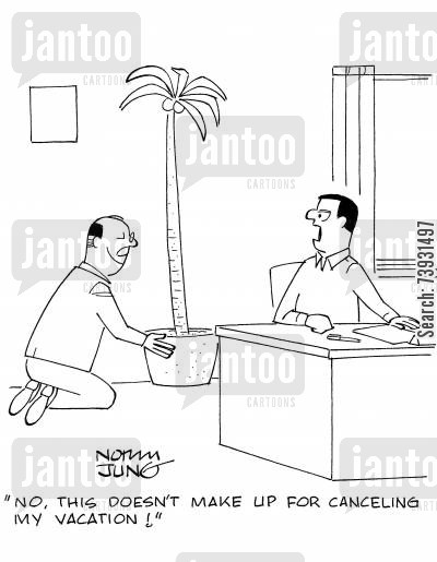 office jobs cartoon humor: 'No, this doesn't make up for canceling my vacation!'