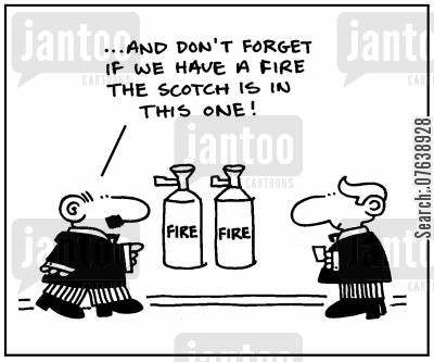 scotch cartoon humor: 'And don't forget if we have a fire the Scotch is in this one.'