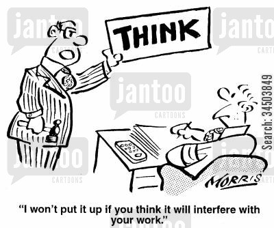 hinting cartoon humor: I won't put it up if you think it will interfere with your work.