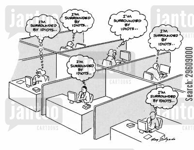 colleague cartoon humor: 'I'm surrounded by idiots.'