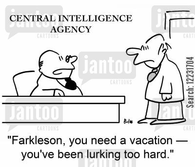 intelligence agency cartoon humor: 'Farkleson, you need a vacation — you've been lurking too hard.'