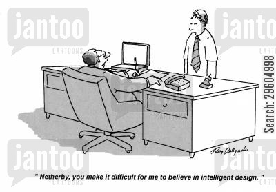 hard to believe cartoon humor: 'Netherby, you make it difficult for me to believe in intelligent design.'