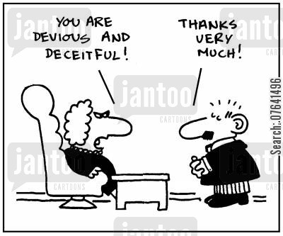 personality trait cartoon humor: 'You are devious and deceitful.' - 'Thanks very much.'