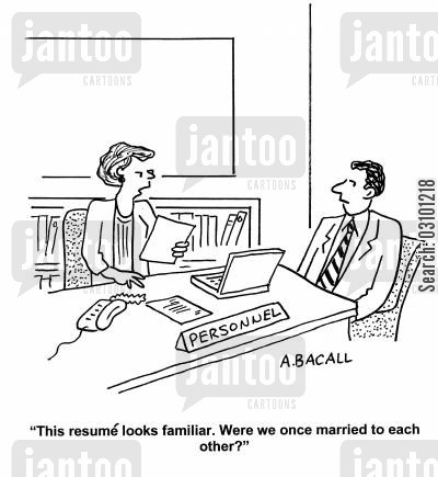 familiar cartoon humor: 'This resume looks familiar. Were we once married to each other?'