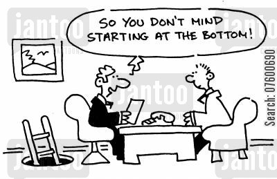 first job cartoon humor: 'So you don't mind starting at the bottom!'