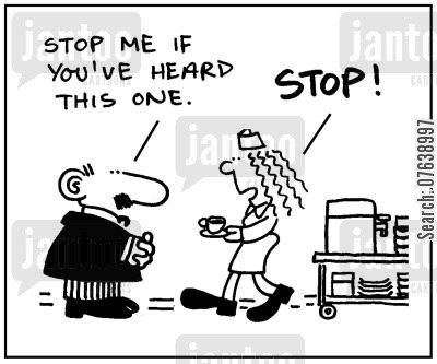 old joke cartoon humor: 'Stop me if you've heard this one. Stop!'