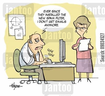 junk mails cartoon humor: 'Ever since they installed the new Spam Filters I don't get emails anymore.'