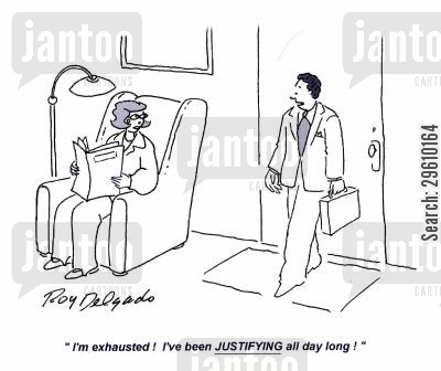 reasoning cartoon humor: 'I'm exhausted! I've been JUSTIFYING all day long!'