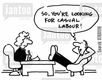 new jobs cartoon humor: 'So, you're looking for casual labour!'