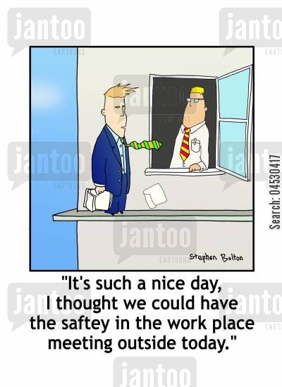 nice day cartoon humor: 'It's such a nice day, I thought we could have the saftey in the work place meeting outside today.'