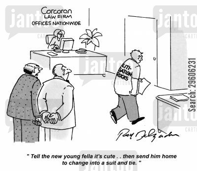 litigations cartoon humor: 'Tell the new young fella it's cute.. then send him home to change into a suit and tie.'