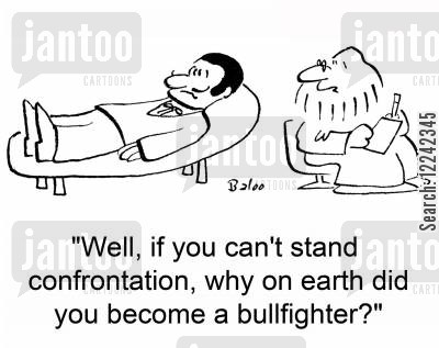 confrontation cartoon humor: 'Well, if you can't stand confrontation, why on earth did you become a bullfighter?'