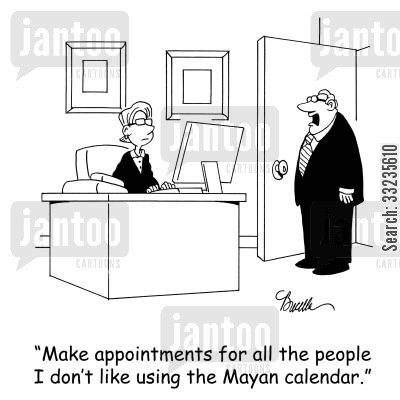 maya cartoon humor: 'Make appointments for all the people I don't like using the Mayan calendar.'