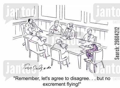 excrement cartoon humor: 'Remember, let's agree to disagree... but no excrement flying!'