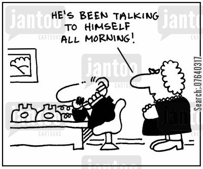 mental breakdown cartoon humor: 'He's been talking to himself all morning.'
