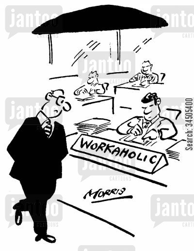 good impressions cartoon humor: 'Workaholic' desk sign.
