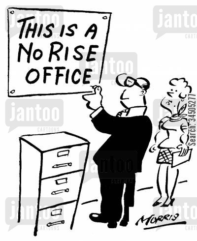 payraise cartoon humor: 'This is a no rise office.'