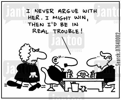 sacker cartoon humor: 'I never argue with her. I might win, then I'd be in real trouble.'