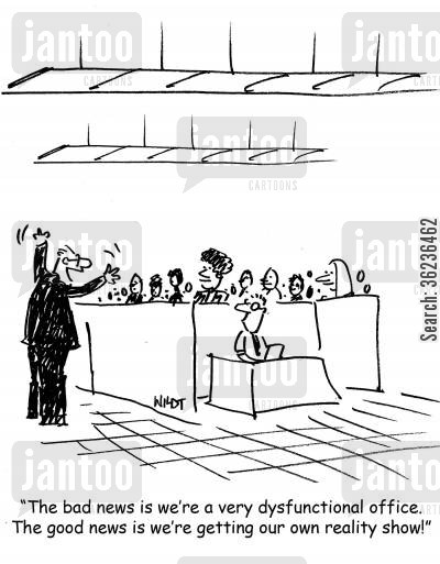 office jobs cartoon humor: 'The bad news is we're a very dysfunctional office. The good news is we're getting our own reality show!'