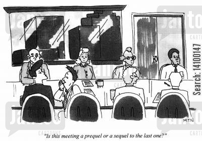 offices cartoon humor: Is this meeting a prequel or a sequel to the last one?