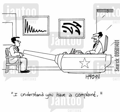 discussed cartoon humor: 'I understand you have a complaint.'
