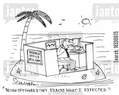offshore cartoon humor: 'Being offshored isn't exactly what I expected.'
