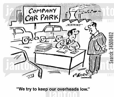 over heads cartoon humor: We try to keep our overheads low