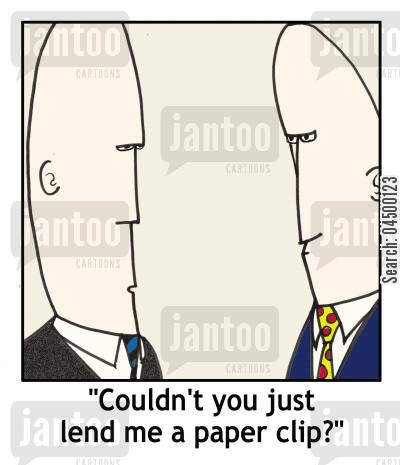 resources cartoon humor: Couldn't you just lend me a paper clip?