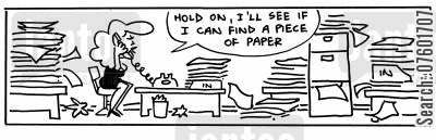 piled cartoon humor: 'Hold on, I'll see if I can find a piece of paper.'