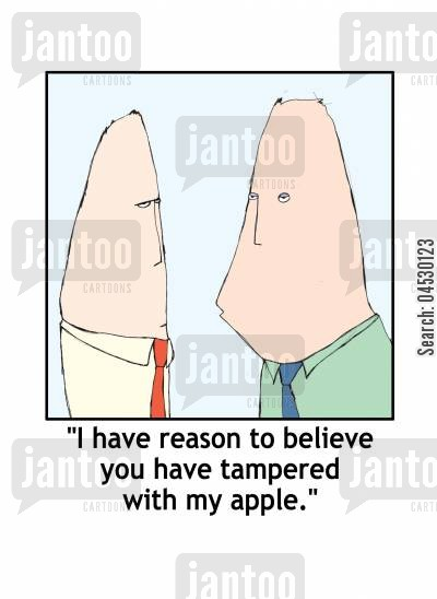 rivalry cartoon humor: 'I have reason to believe you have tampered with my apple.'