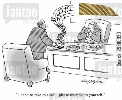 mumbling cartoon humor: 'I need to take this call... please mumble to yourself.'