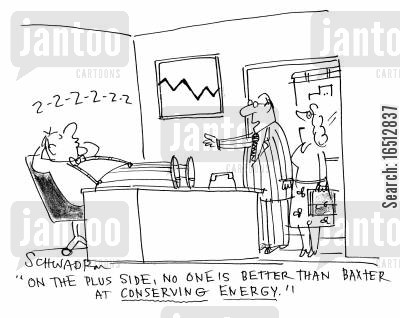 skived cartoon humor: 'On the plus side no one is better at conserving energy.'