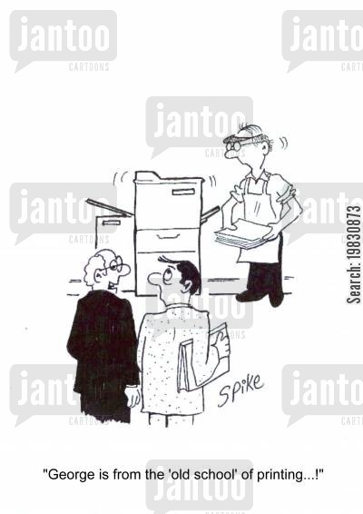 copier cartoon humor: 'George is from the 'old school' of printing...!'