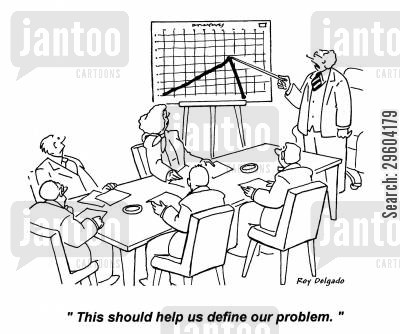 trouble cartoon humor: 'This should help us define our problem.'